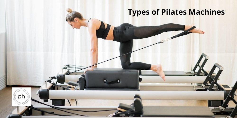 Types of Pilates Machines